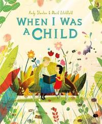 When I Was a Child by Andy Stanton
