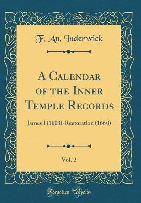 A Calendar of the Inner Temple Records, Vol. 2 by F an Inderwick image