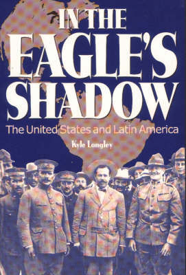 In the Eagle's Shadow by Kyle Longley image