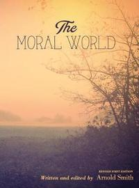 The Moral World by Arnold Smith