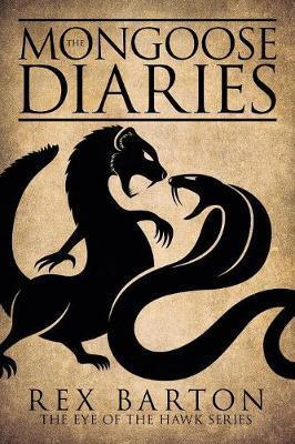 The Mongoose Diaries by Rex Barton