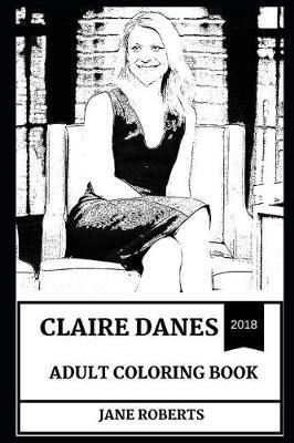 Claire Danes Adult Coloring Book by Jane Roberts
