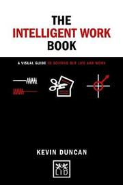 The The Intelligent Work Book by Kevin Duncan