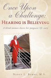Once Upon a Challenge: Hearing Is Believing by Nancy L. Burns