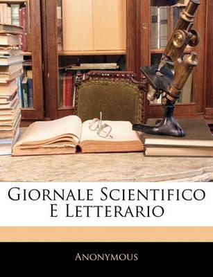 Giornale Scientifico E Letterario by * Anonymous