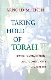 Taking Hold of Torah by Arnold M Eisen