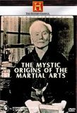 History Channel - The Mystic Origins of the Martial Arts on