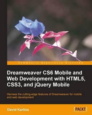 Dreamweaver CS6 Mobile and Web Development with HTML5, CSS3, and jQuery Mobile by David Karlins