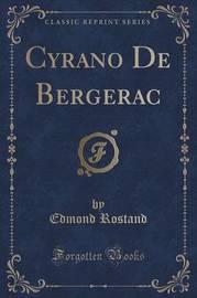 Cyrano de Bergerac (Classic Reprint) by Edmond Rostand