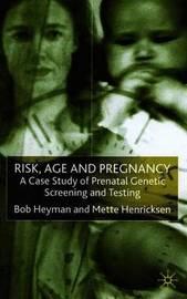 Risk, Age and Pregnancy by Bob Heyman