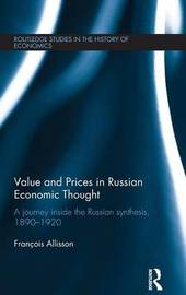 Value and Prices in Russian Economic Thought by Francois Allisson