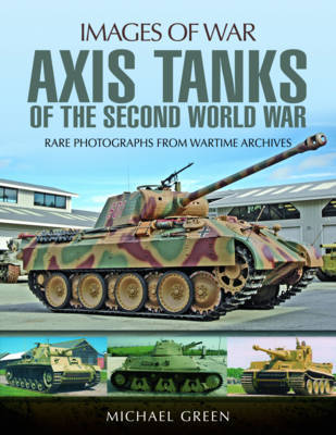 Axis Tanks of the Second World War by Michael Green