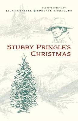 Stubby Pringle's Christmas by Jack Schaefer