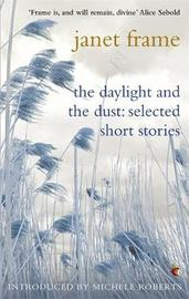 The Daylight And The Dust: Selected Short Stories by Janet Frame