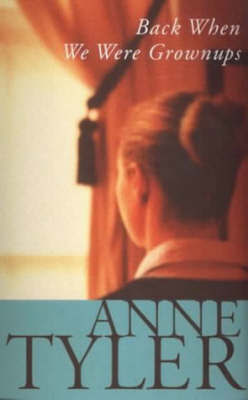 Back When We Were Grown-ups by Anne Tyler