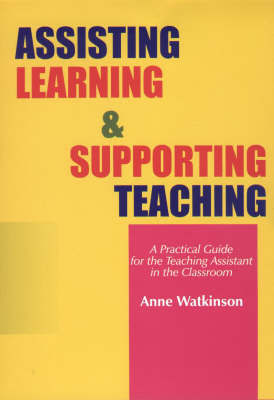 Assisting Learning and Supporting Teaching by Anne Watkinson image