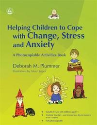 Helping Children to Cope with Change, Stress and Anxiety by Deborah Plummer image