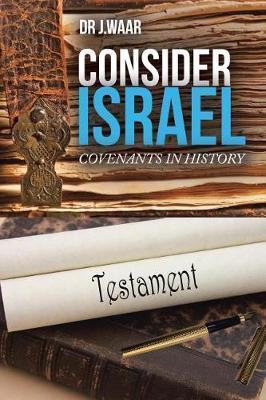 Consider Israel by Dr J Waar