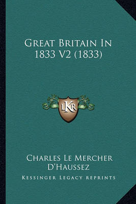 Great Britain in 1833 V2 (1833) by Charles Le Mercher D'Haussez image