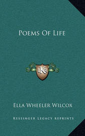 Poems of Life by Ella Wheeler Wilcox