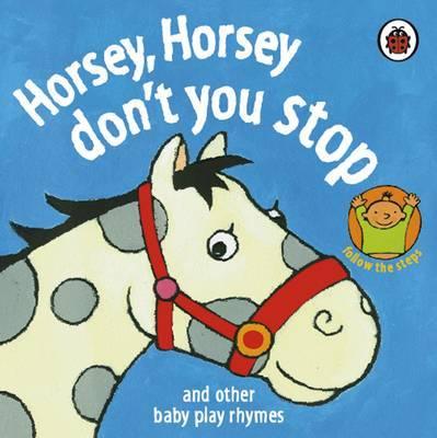 Horsey, Horsey, Don't You Stop by Marjolein Pottie image