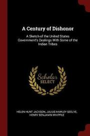 A Century of Dishonor by Helen Hunt Jackson image