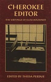 Cherokee Editor by Elias Boudinot