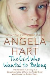 The Girl Who Wanted to Belong by Angela Hart