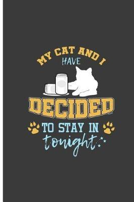 My Cat And I Decided To Stay in Tonight by Meghan Palmer