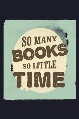 So Many Books So Little Time by Uab Kidkis