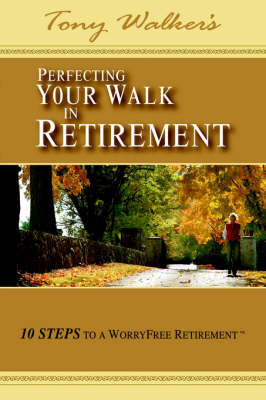 Perfecting Your Walk in Retirement by Tony Walker image