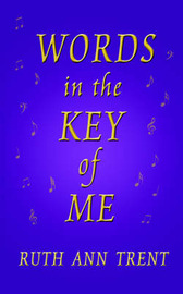 Words In The Key Of Me by Ruth Ann Trent image