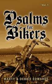 Psalms for Bikers: Vol 1 by Marty Edwards image