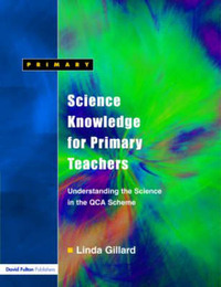 Science Knowledge for Primary Teachers by Linda Gillard image