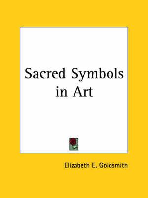 Sacred Symbols in Art (1911) by Elizabeth E. Goldsmith image