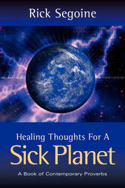 Healing Thoughts for a Sick Planet by Rick Segoine image