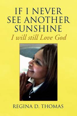 If I Never See Another Sunshine by Regina D. Thomas image