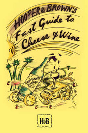 Hooper and Brown's Fast Guide to Cheese and Wine by Daryl Hooper image