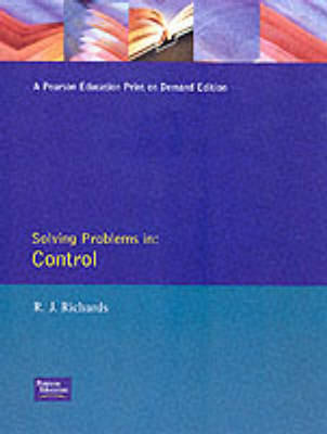 Solving Problems in Control by Richard J. Richards