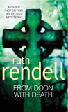 From Doon with Death (Inspector Wexford #1) by Ruth Rendell