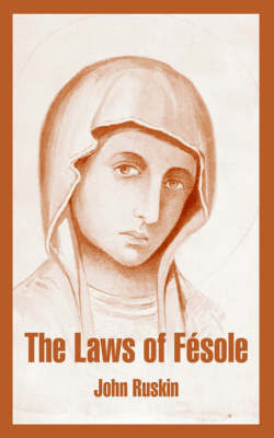 The Laws of Fesole by John Ruskin