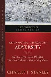 Advancing Through Adversity by Charles Stanley