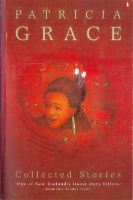 Collected Stories: Patricia Grace by Patricia Grace