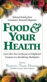 Food & Your Health by Beatrice Trum Hunter