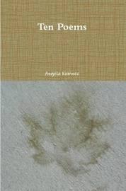 Ten Poems by Angela Kubinec
