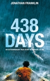 438 Days: An Incredible True Story of Survival at Sea by Jonathan S. Franklin