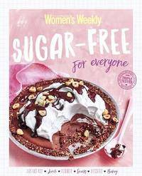Sugar-Free for Everyone by Australian Women's Weekly