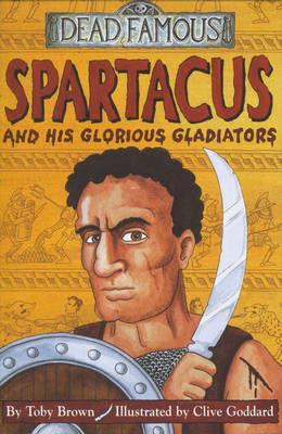 Spartacus and His Glorious Gladiators by Toby Brown image