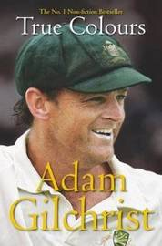 True Colours by Adam Gilchrist image