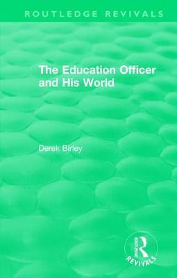 : The Education Officer and His World (1970) by Derek Birley